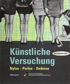 Titelbild des Buches Künstliche Versuchung Nylon – Perlon – Dederon